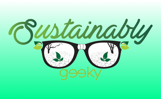 Sustainably Geeky Episode – Branching Out